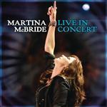 Martina McBride - Martina McBride: Live In Concert - MP3 Download
