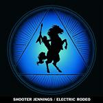 Shooter Jennings -Electric Rodeo - MP3 Download