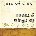 Jars Of Clay - Roots & Wings EP - MP3 Download