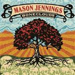Mason Jennings - Boneclouds - MP3 Download