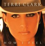 Terri Clark - How I Feel - MP3 Download