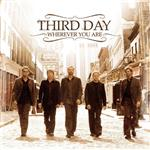 Third Day - Wherever You Are - MP3 Download
