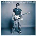 John Mayer - Heavier Things - MP3 Download