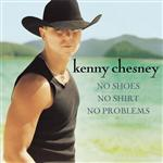 Kenny Chesney - No Shoes, No Shirt, No Problems - MP3 Download