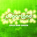 Sugarland - Gold And Green - MP3 Download