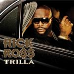 Rick Ross - Trilla - Edited Version - MP3 Download