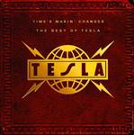 Tesla - Time's Makin' Changes: The Best Of Tesla - MP3 Download