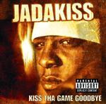Jadakiss - Kiss Tha Game Goodbye - Explicit Version - MP3 Download