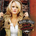 Miranda Lambert - Crazy Ex-Girlfriend - MP3 Download