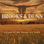 Brooks & Dunn - Proud Of The House We Built - MP3 Download