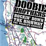 The Doobie Brothers - Rockin' Down The Highway: The Wildlife Concert - MP3 Download