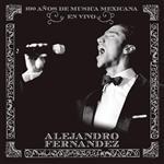 Alejandro Fernandez - En Vivo 100 Años de Musica Mexicana - MP3 Download