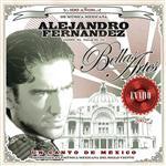 Alejandro Fernandez - Un Canto de México: Alejandro Fernández en Vivo desde Bellas Artes - MP3 Download