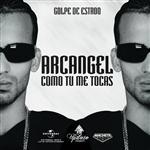 Arcangel - Como Tu Me Tocas - MP3 Download