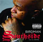 Birdman - Southside - Explicit Version - MP3 Download