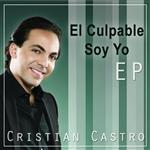 Cristian Castro - El Culpable Soy Yo - EP - MP3 Download