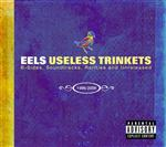 Eels - Useless Trinkets-B Sides, Soundtracks, Rarieties and Unreleased 1996-2006 - MP3 Download