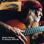 Willie Nelson - It Always Will Be - MP3 Download