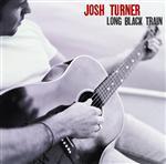 Josh Turner - Long Black Train (Single - 2 Tracks) - MP3 Download