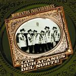 Los Huracanes Del Norte - Momentos Inolvidables - MP3 Download