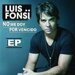 Luis Fonsi - No Me Doy Por Vencido - EP - MP3 Download