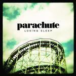 Parachute - Losing Sleep - MP3 Download