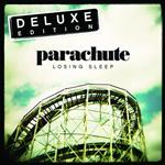 Parachute - Losing Sleep - Deluxe Edition - MP3 Download