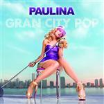 Paulina Rubio - Gran City Pop (Bonus Tracks)  - MP3 Download