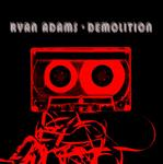 Ryan Adams - Demolition - MP3 Download