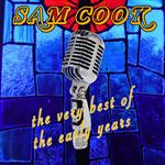 Sam Cooke - The Very Best Of The Early Years - MP3 Download