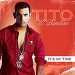 Tito El Bambino - It's My Time - MP3 Download
