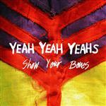 Yeah Yeah Yeahs - Show Your Bones- MP3 Download