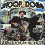 Snoop Dogg - Da Game Is To Be Sold, Not To Be Told (Explicit)