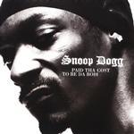 Snoop Dogg - Paid Tha Cost To Be Da Bo$$ (Edited)