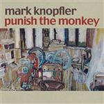 Mark Knopfler - Punish The Monkey (DMD Single) - MP3 Download