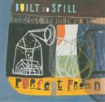 Built to Spill - Perfect From Now On - MP3 Download