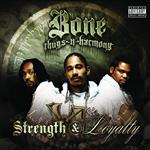 Bone Thugs-N-Harmony - Strength & Loyalty - Explicit Version - MP3 Download