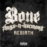 Bone Thugs-N-Harmony - Rebirth (Explicit Version) - MP3 Download