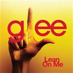 Glee Cast - Lean On Me (Glee Cast Version) - MP3 Download