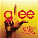 Glee Cast - Don't Stand So Close To Me / Young Girl (Glee Cast Version) - MP3 Download