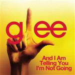 Glee Cast - And I Am Telling You I'm Not Going (Glee Cast Version) - MP3 Download