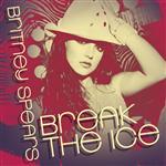 Britney Spears - Break The Ice: Dance Remixes - MP3 Download