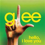 Glee Cast - Hello, I Love You (Glee Cast Version) - MP3 Download