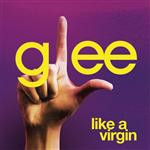 Glee Cast - Like A Virgin (Glee Cast Version featuring Jonathan Groff) - MP3 Download