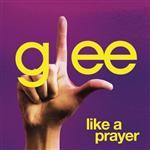 Glee Cast - Like A Prayer (Glee Cast Version featuring Jonathan Groff) - MP3 Download