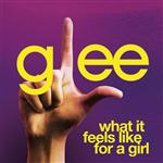 Glee Cast - What It Feels Like For A Girl (Glee Cast Version) - MP3 Download