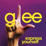 Glee Cast - Express Yourself (Glee Cast Version) - MP3 Download