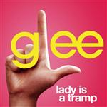 Glee Cast - Lady Is A Tramp (Glee Cast Version) - MP3 Download