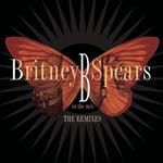 Britney Spears - B in the Mix: The Remixes (Deluxe Edition) - MP3 Download
