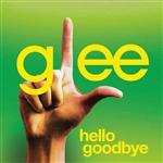 Glee Cast - Hello, Goodbye (Glee Cast Version) - MP3 Download